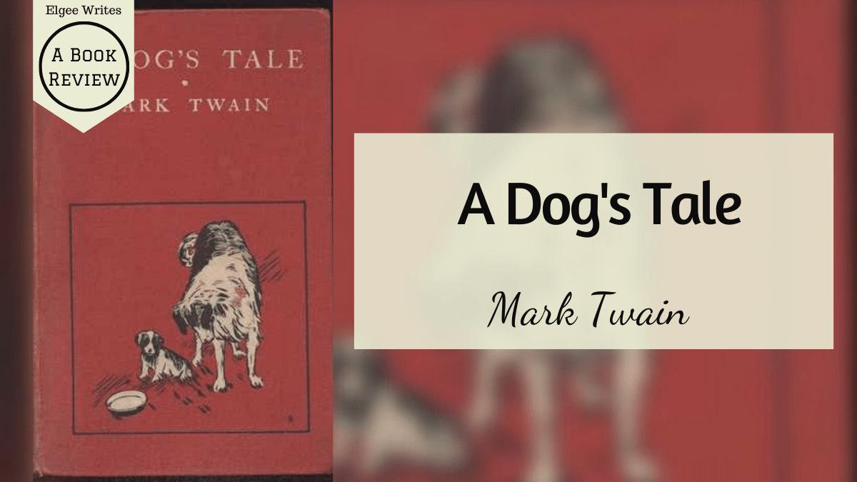 A Dog's Tale by Mark Twain Review Featured