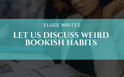 Let Us Discuss Weird Bookish Habits