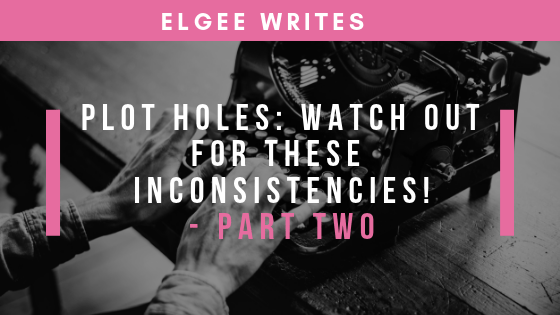 Plot holes: Watch out for these inconsistencies! Part 2