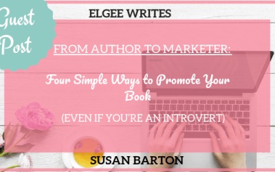 Indie Guest Post: From Author to Marketer – Four SIMPLE Ways to Promote Your Book By Susan Barton