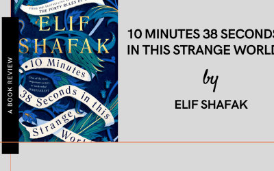 10 Minutes 38 Seconds in This Strange World – A book review