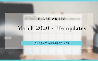 March 2020 – life updates: Sunday Musings #69