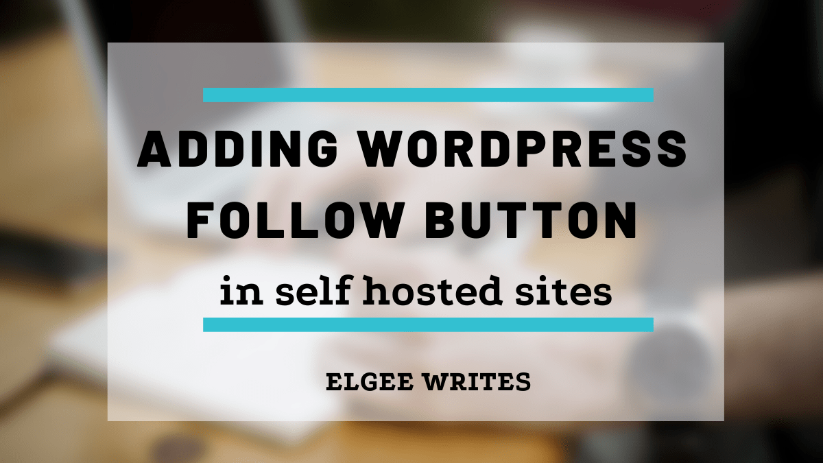 Adding Wordpress follow button to your self hosted sites Featured image