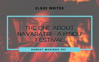 The One about Navaratri – a Hindu festival: Sunday Musings #97