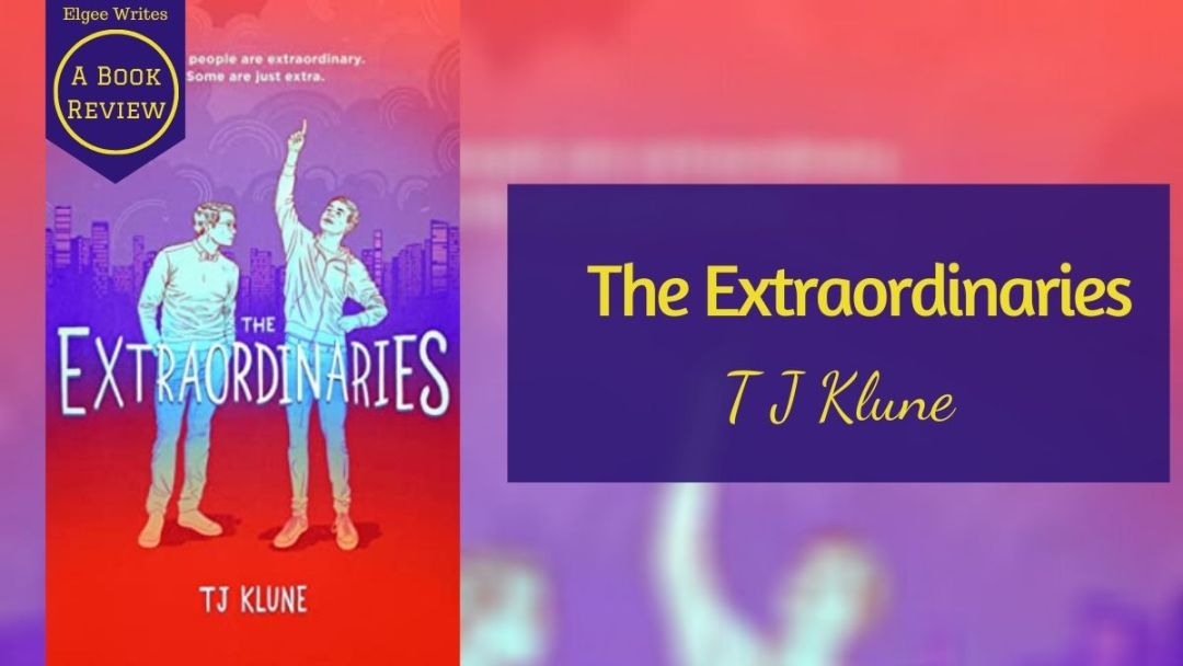 The Extraordinaries by T J Klune FB