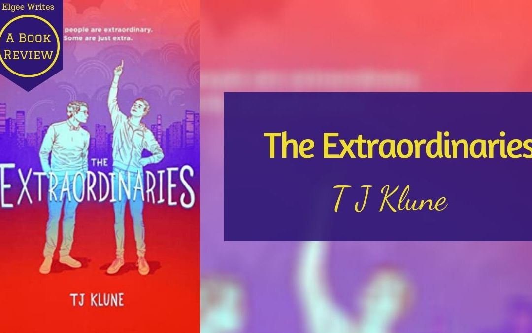 The Extraordinaries by T J Klune – A book review