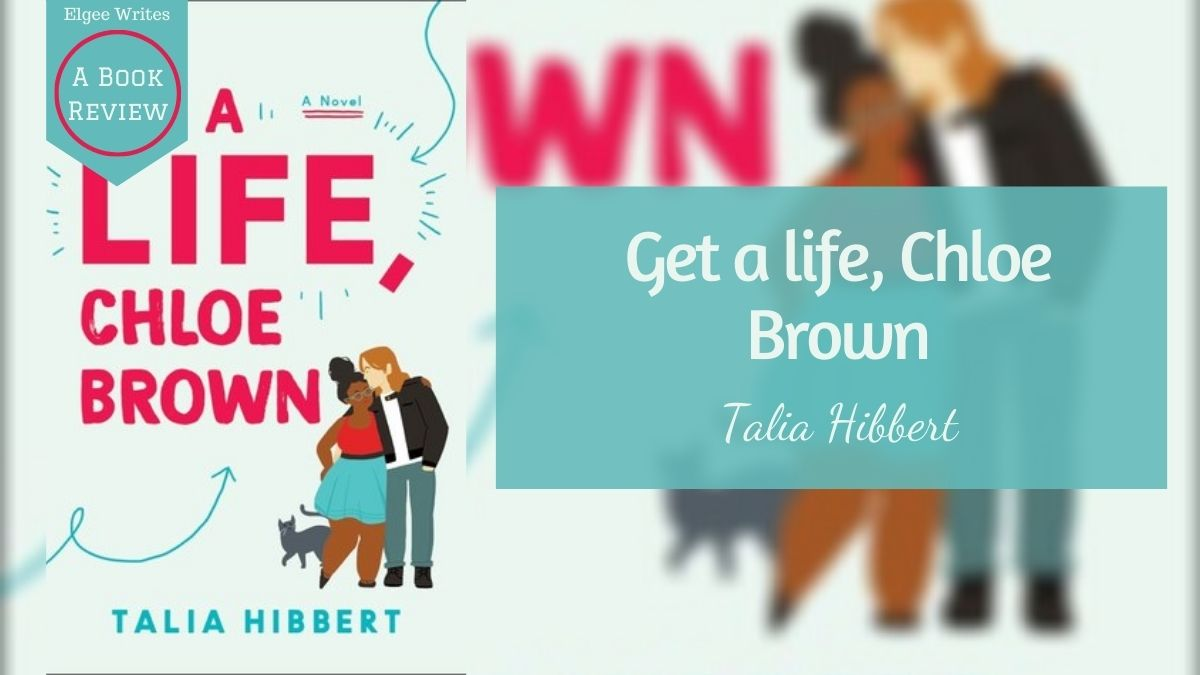 Get a life, Chloe Brown book review Featured