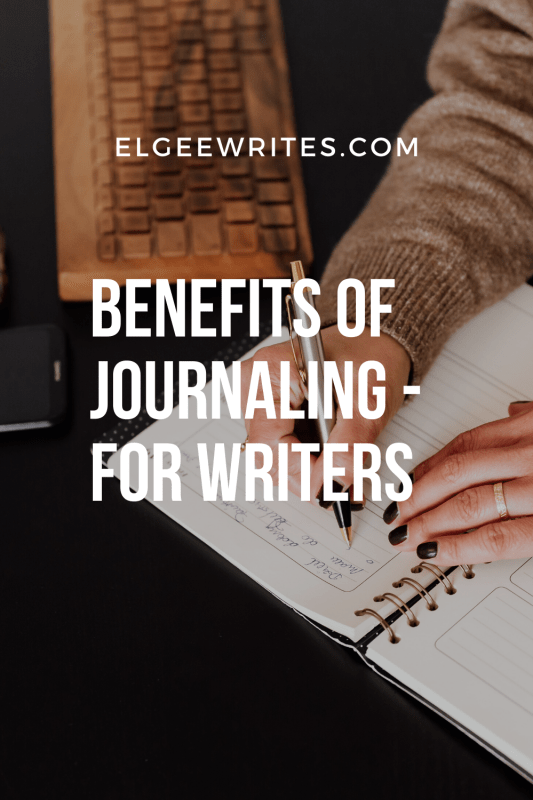 8 Benefits of journaling for writers Pinterest