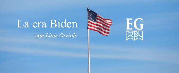 La era Biden. Entrevista con Lluís Orriols