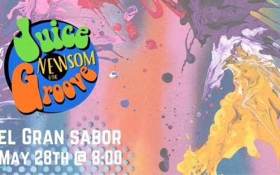 May 28th! Juice Newsom & The Groove!