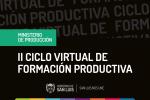 El próximo lunes comienza la segunda edición del Ciclo Virtual de Formación Productiva