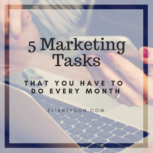 5 Marketing Tasks That You Have to do Every Month