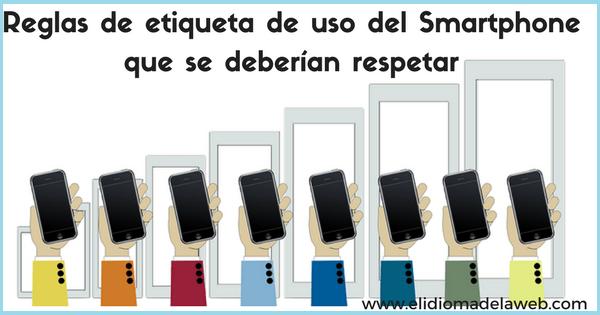 Reglas de buena educación en el uso del Smartphone