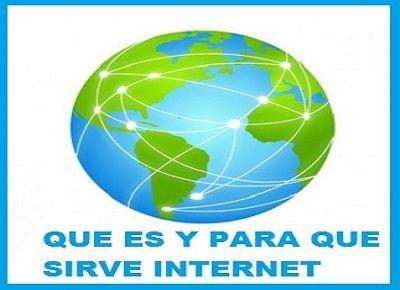 Qué es y para qué sirve Internet