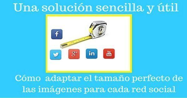 Una solución sencilla para adaptar el tamaño perfecto de las imágenes para cada red social