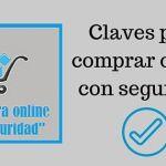 Claves para comprar online con seguridad [Infografía]