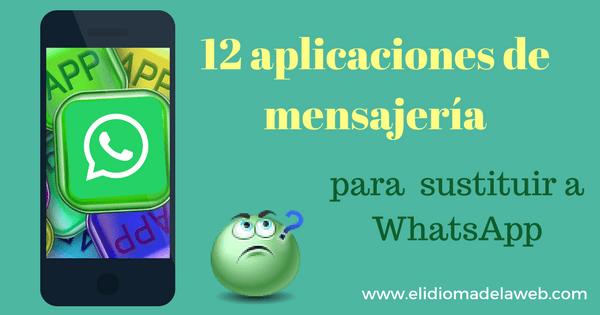 12 alternativas para sustituir a WhatsApp