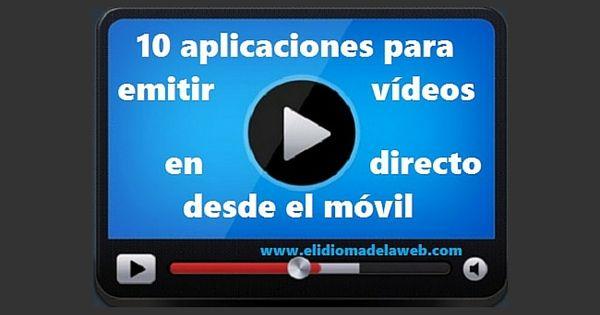 Aplicaciones para transmitir vídeo