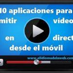 10 aplicaciones para emitir vídeos en streaming desde el móvil