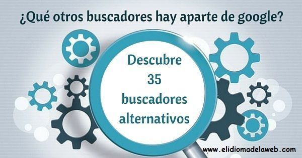 35 buscadores alternativos a google