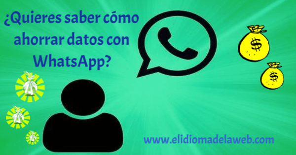 Evita que WhatsApp se acabe tu plan de datos