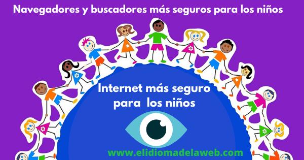 navegadores y buscadores más seguros para los niños