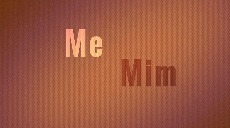 Me e mim. Quando usar?