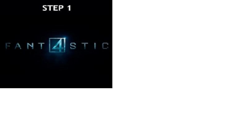 Fantastic 4 step 1