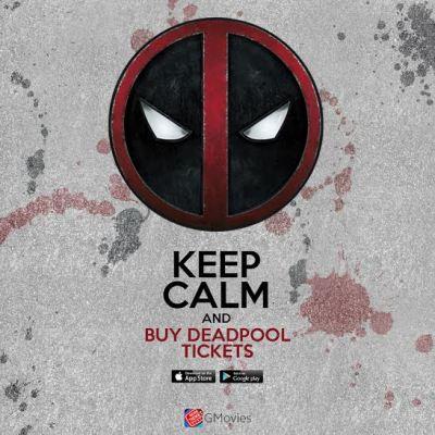 Keep the calm, watch Deadpool, buy tickets using GMovies