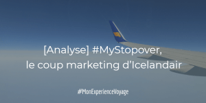 [Analyse] #MyStopover, le coup marketing d'Icelandair