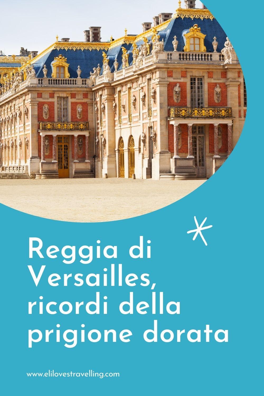 Reggia di Versailles, ricordi della prigione dorata 1