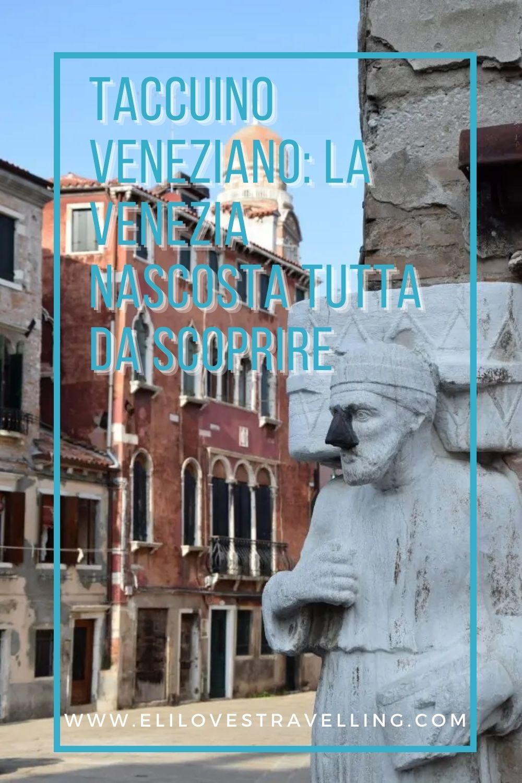 Taccuino Veneziano: la Venezia nascosta tutta da scoprire 1