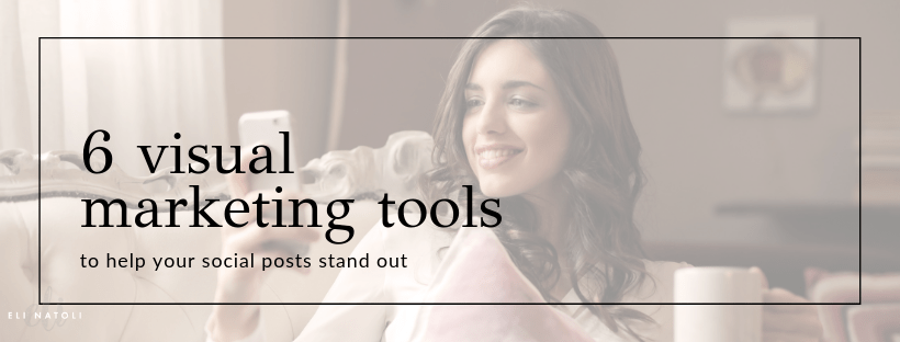 6 visual marketing tools to help your social posts stand out
