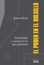 Jorge Elias - El poder en el bolsillo (Grupo Editorial Norma, Argentina)