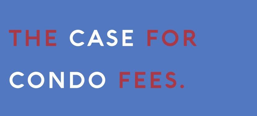 The Case For Condo Fees