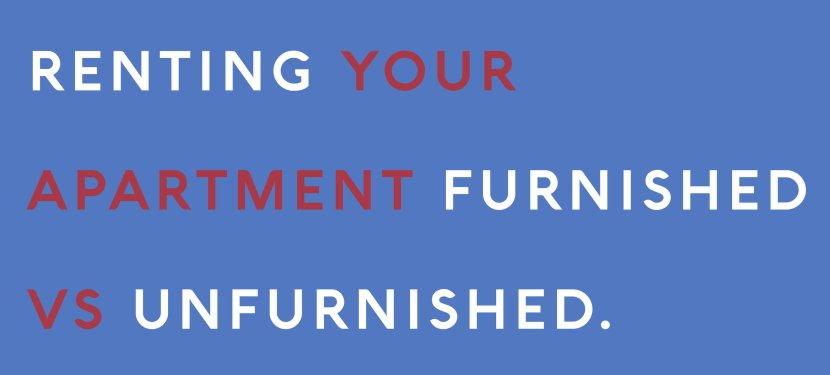 Renting Your Apartment Furnished vs Unfurnished