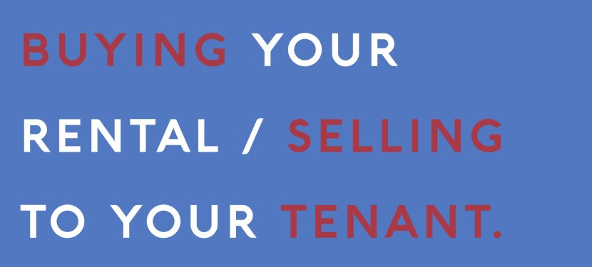 Buying Your Rental/Selling To Your Tenant