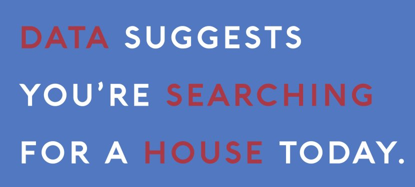Data Suggests You're Searching For a House Today