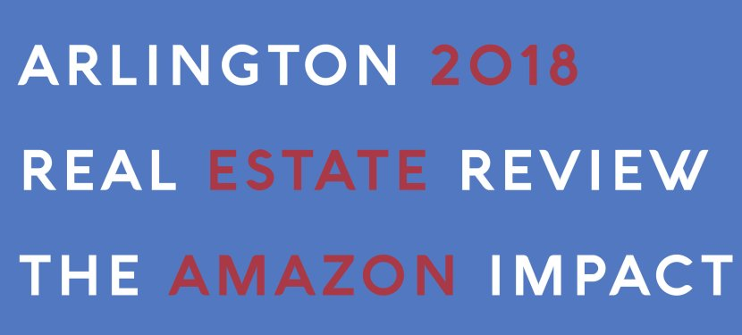 Arlington 2018 Real Estate Review: The Amazon Impact