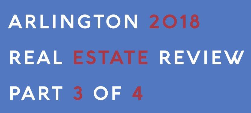 Arlington 2018 Real Estate Review – Part 3 of 4