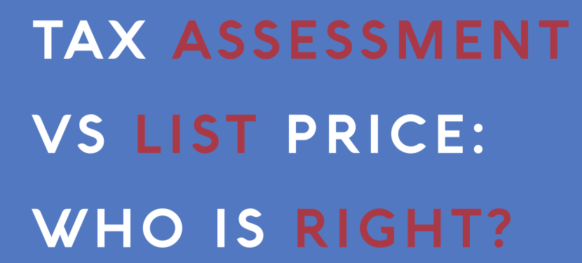 Tax Assessment vs List Price: Who Is Right?