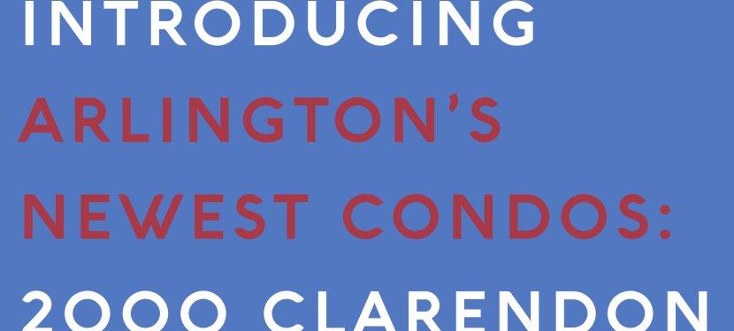 Introducing Arlington's Newest Condos: 2000 Clarendon