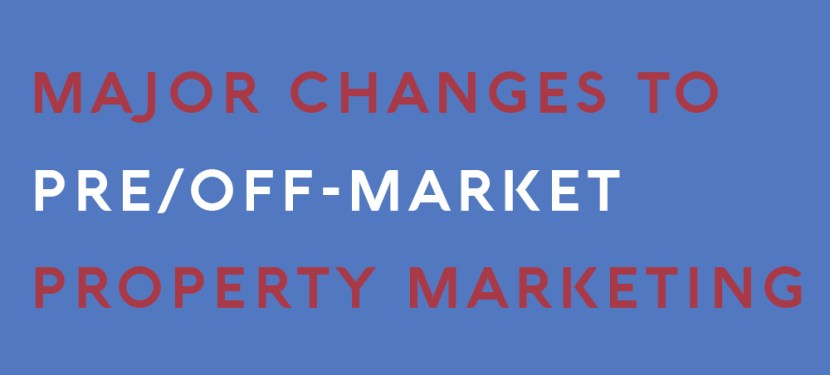 Major Changes To Pre/Off-Market Property Marketing