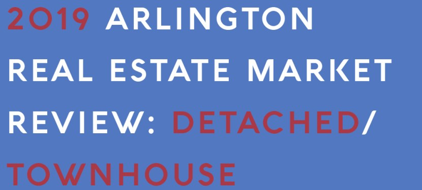 2019 Arlington Real Estate Market Review: Detached/Townhouse