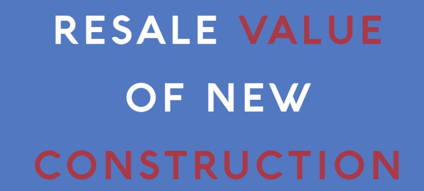 Resale Value of New Construction