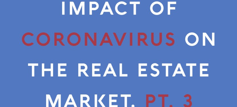 Impact of Coronavirus on the Real Estate Market, Part 3