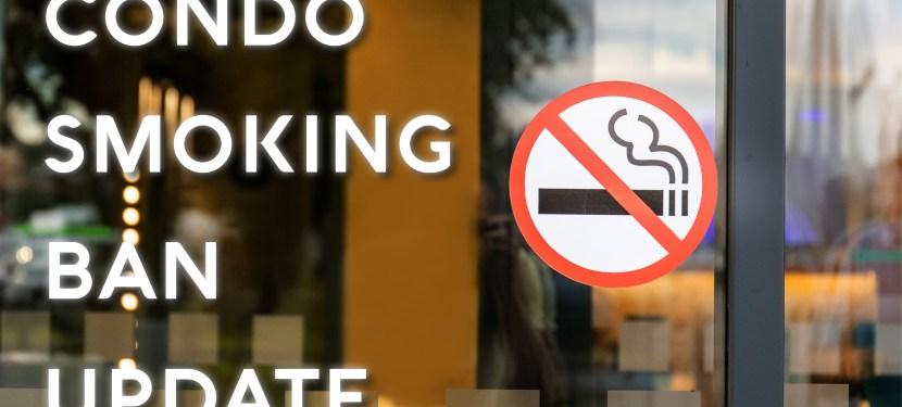 Condo Smoking Ban Update