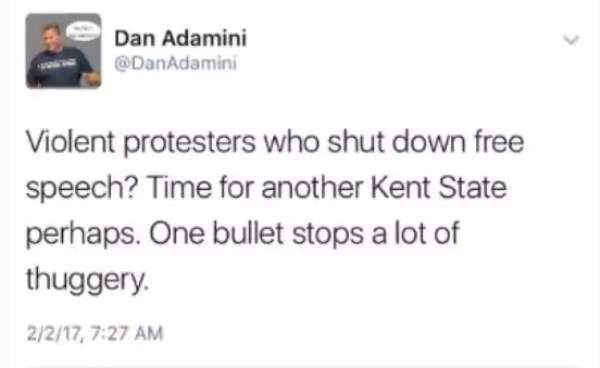 "Feb. 2015 tweet by GOP official Dan Adamini: ""Violent protesters who shut down free speech? Time for another Kent State, perhaps. One bullet stops a lot of thuggery."""