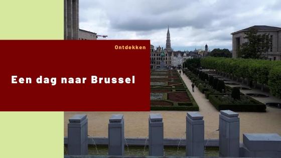 Een dag naar Brussel – Blog challenge #9