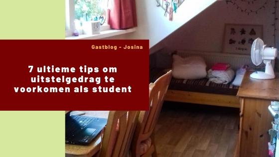7 ultieme tips om uitstelgedrag te voorkomen als student